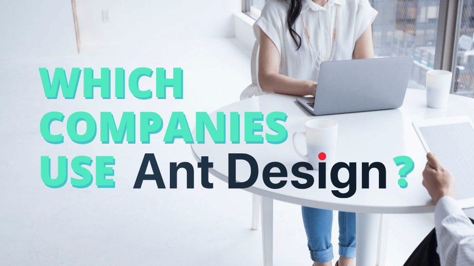 Which companies use Ant Design?