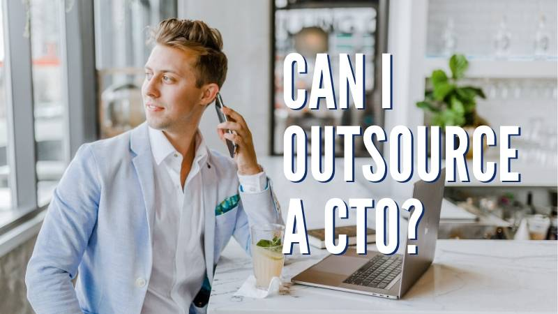 Can I Outsource a CTO?