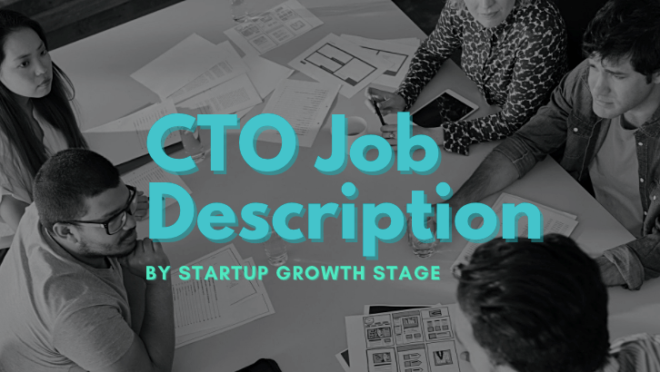4 x CTO Job Description by Startup Growth Stage