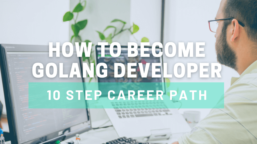How to become a Golang developer: 10 steps career path