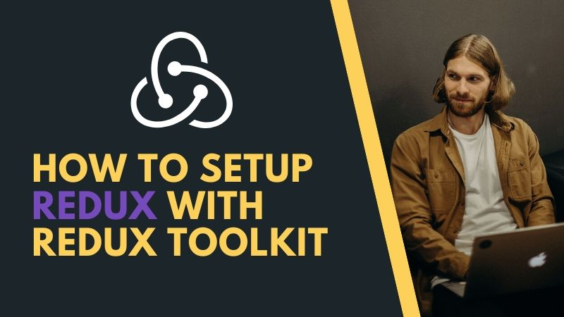 How To Setup Redux with Redux Toolkit