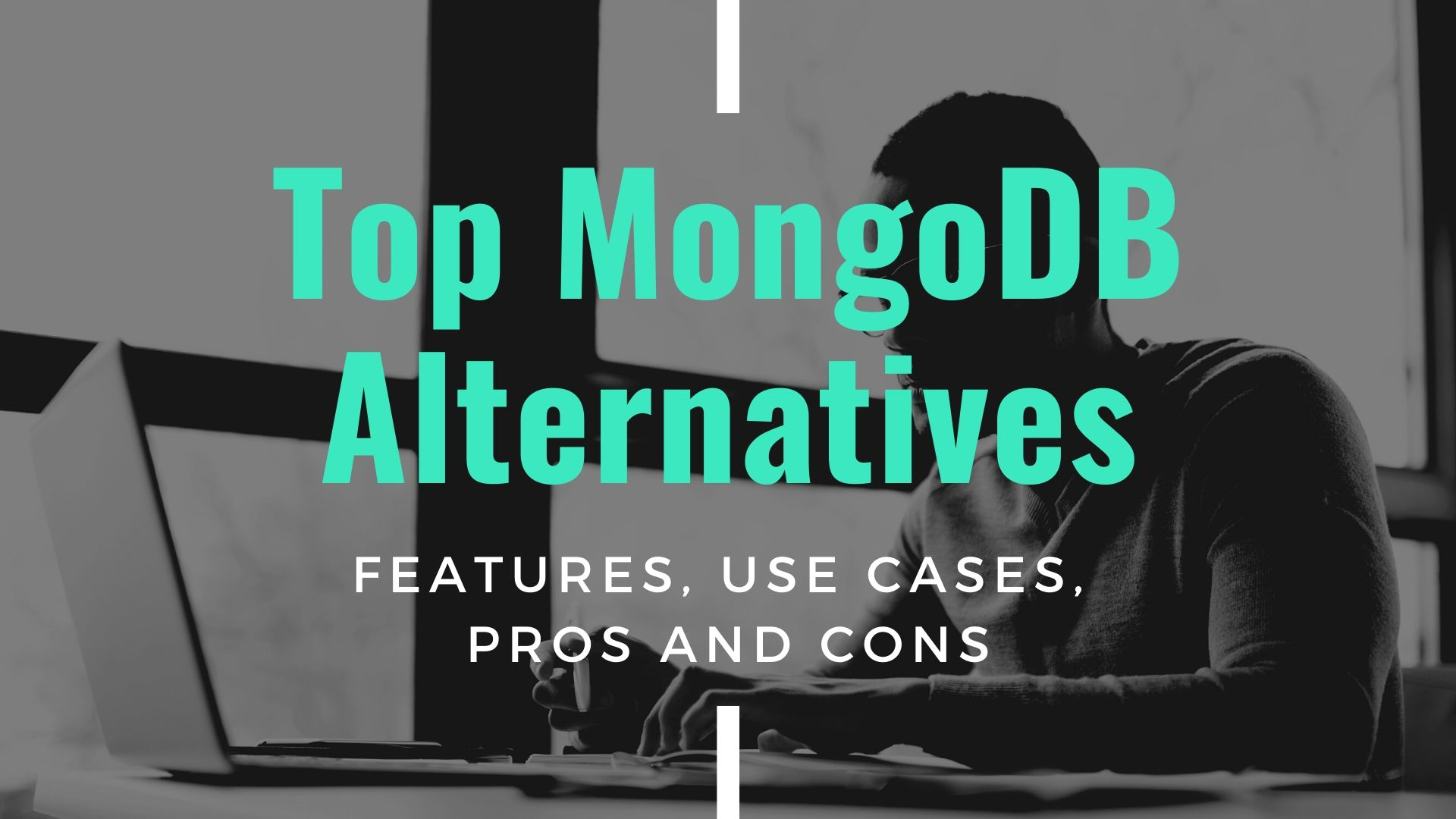 Top MongoDB Alternatives - Features, Use Cases, Pros and Cons